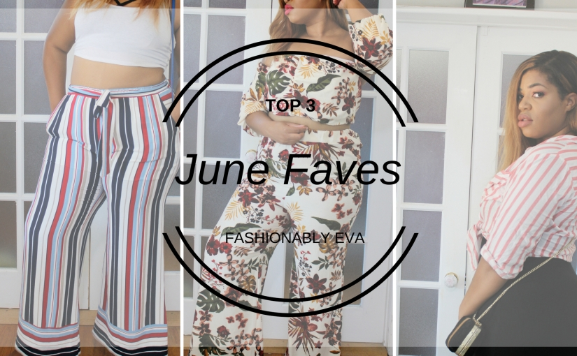 My 3 Fave Outfits of June